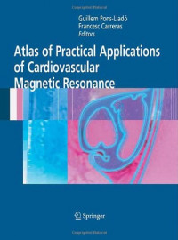 Atlas of Practical Applications of Cardiovascular Magnetic Resonance (Developments in Cardiovascular Medicine)