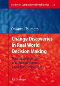 Chance Discoveries in Real World Decision Making: Data-based Interaction of Human intelligence and Artificial Intelligence (Studies in Computational Intelligence)