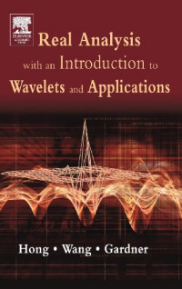 Real Analysis with an Introduction to Wavelets and Applications