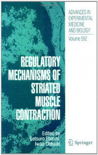 Regulatory Mechanisms of Striated Muscle Contraction (Advances in Experimental Medicine and Biology)