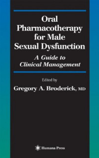 Oral Pharmacotherapy for Male Sexual Dysfunction: A Guide to Clinical Management (Current Clinical Urology)