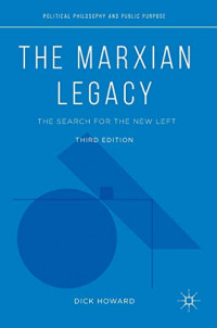 The Marxian Legacy: The Search for the New Left (Political Philosophy and Public Purpose)