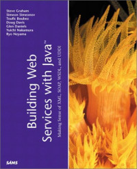 Building Web Services with Java: Making Sense of XML, SOAP, WSDL and UDDI