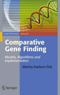 Comparative Gene Finding: Models, Algorithms and Implementation (Computational Biology)