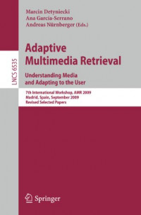 Adaptive Multimedia Retrieval. Understanding Media and Adapting to the User: 7th International Workshop
