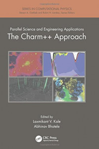 Parallel Science and Engineering Applications: The Charm++ Approach (Series in Computational Physics)