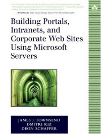 Building Portals, Intranets, and Corporate Web Sites Using Microsoft Servers, 1/e