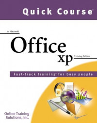 Quick Course in Microsoft Office Xp: Fast-Track Training Books for Busy People