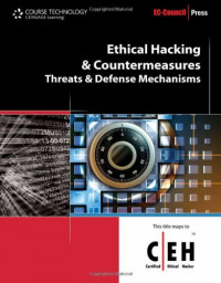 Ethical Hacking and Countermeasures: Threats and Defense Mechanisms (EC-Council Certified Ethical Hacker (Ceh))