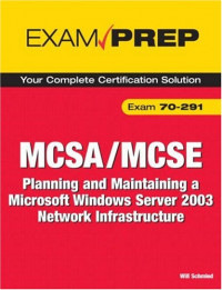 MCSA/MCSE 70-291 Exam Prep: Planning and Maintaining a MS Windows Server 2003 Network Infrastructure (2nd Edition)
