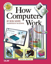 How Computers Work (8th Edition) (How It Works)