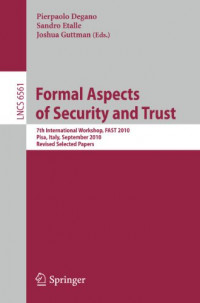 Formal Aspects of Security and Trust: 7th International Workshop, FAST 2010