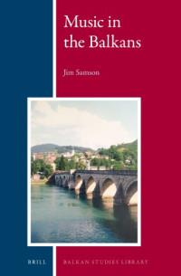Music in the Balkans (Balkan Studies Library)