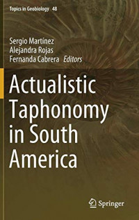 Actualistic Taphonomy in South America (Topics in Geobiology)