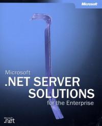 Microsoft .NET Server Solutions for the Enterprise