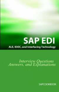SAP ALE, IDOC, EDI, and Interfacing Technology Questions, Answers, and Explanations