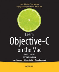 Learn Objective-C on the Mac: For OS X and iOS (Learn Apress)