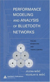 Performance Modeling and Analysis of Bluetooth Networks: Polling, Scheduling, and Traffic Control