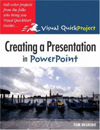 Creating a Presentation in PowerPoint: Visual QuickProject Guide