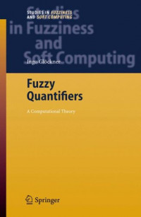 Fuzzy Quantifiers: A Computational Theory (Studies in Fuzziness and Soft Computing)