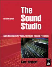 Sound Studio: Audio techniques for Radio, Television, Film and Recording, Seventh Edition