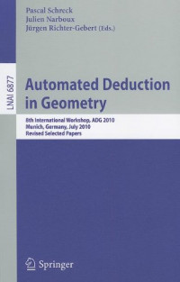 Automated Deduction in Geometry: 8th International Workshop, ADG 2010, Munich, Germany