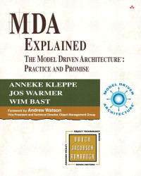MDA Explained: The Model Driven Architecture-Practice and Promise