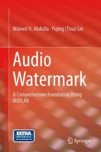 Audio Watermark: A Comprehensive Foundation Using MATLAB