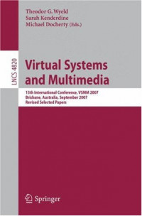 Virtual Systems and Multimedia: 13th International Conference, VSMM 2007, Brisbane, Australia, September 23-26, 2007