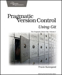 Pragmatic Version Control Using Git (Pragmatic Starter Kit)