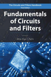Fundamentals of Circuits and Filters (The Circuits and Filters Handbook, Thrid Edition)