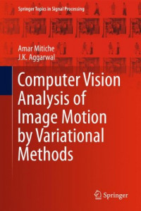 Computer Vision Analysis of Image Motion by Variational Methods (Springer Topics in Signal Processing)