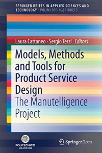 Models, Methods and Tools for Product Service Design: The Manutelligence Project (SpringerBriefs in Applied Sciences and Technology)