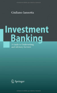 Investment Banking: A Guide to Underwriting and Advisory Services