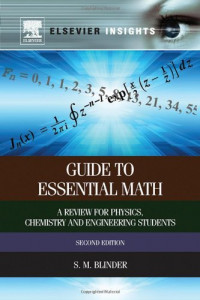 Guide to Essential Math, Second Edition: A Review for Physics, Chemistry and Engineering Students