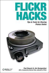 Flickr Hacks: Tips & Tools for Sharing Photos Online