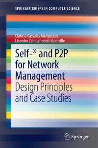 Self-* and P2P for Network Management: Design Principles and Case Studies (SpringerBriefs in Computer Science)