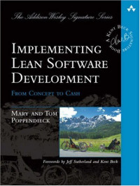 Implementing Lean Software Development: From Concept to Cash (The Addison-Wesley Signature Series)