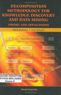 Decomposition Methodology For Knowledge Discovery And Data Mining: Theory And Applications