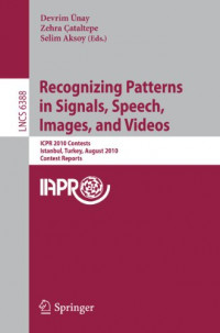 Recognizing Patterns in Signals, Speech, Images, and Videos: ICPR 2010 Contents