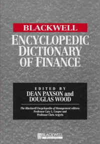 The Blackwell Encyclopedic Dictionary of Finance (Blackwell Encyclopedia of Management)