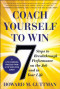 Coach Yourself to Win: 7 Steps to Breakthrough Performance on the Job and In Your Life