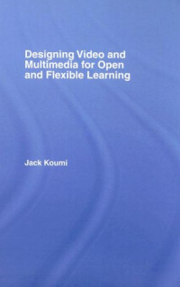 Designing Educational Video and Multimedia for Open and Distance Learning (Open & Flexible Learning)