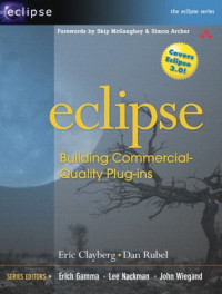 Eclipse: Building Commercial-Quality Plug-ins (Eclipse Series)