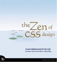 The Zen of CSS Design : Visual Enlightenment for the Web (Voices That Matter)