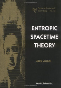 Entropic Spacetime Theory (K & E Series on Knots and Everything, Vol. 13)