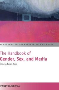 The Handbook of Gender, Sex and Media