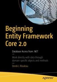 Beginning Entity Framework Core 2.0: Database Access from .NET