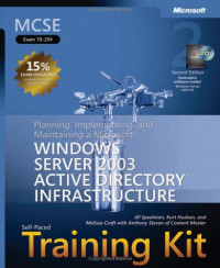 MCSE Self-Paced Training Kit (Exam 70-294): Planning, Implementing, and Maintaining a MS Windows Server 2003 AD Infrastructure, Second Edition