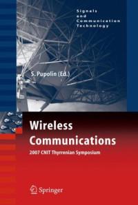 Wireless Communications: 2007 CNIT Thyrrenian Symposium (Signals and Communication Technology)